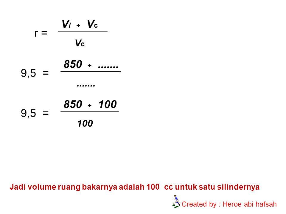 Vl + Vc r = Vc. 850 + ....... 9,5 = ....... 850 + 100. 9,5 = 100.