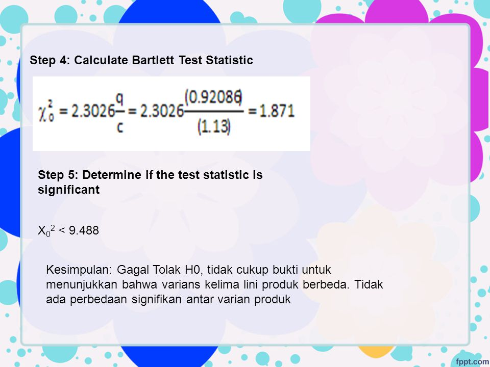 Step 4: Calculate Bartlett Test Statistic