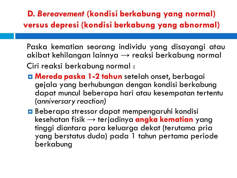 D. Bereavement (kondisi berkabung yang normal) versus depresi (kondisi berkabung yang abnormal)