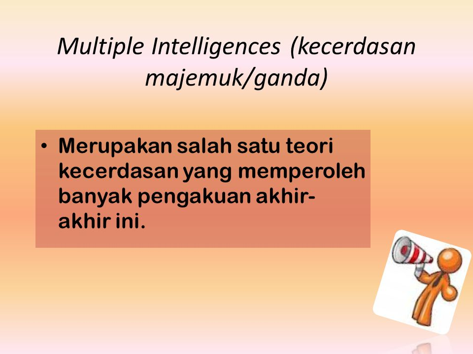 Multiple Intelligences (kecerdasan majemuk/ganda)