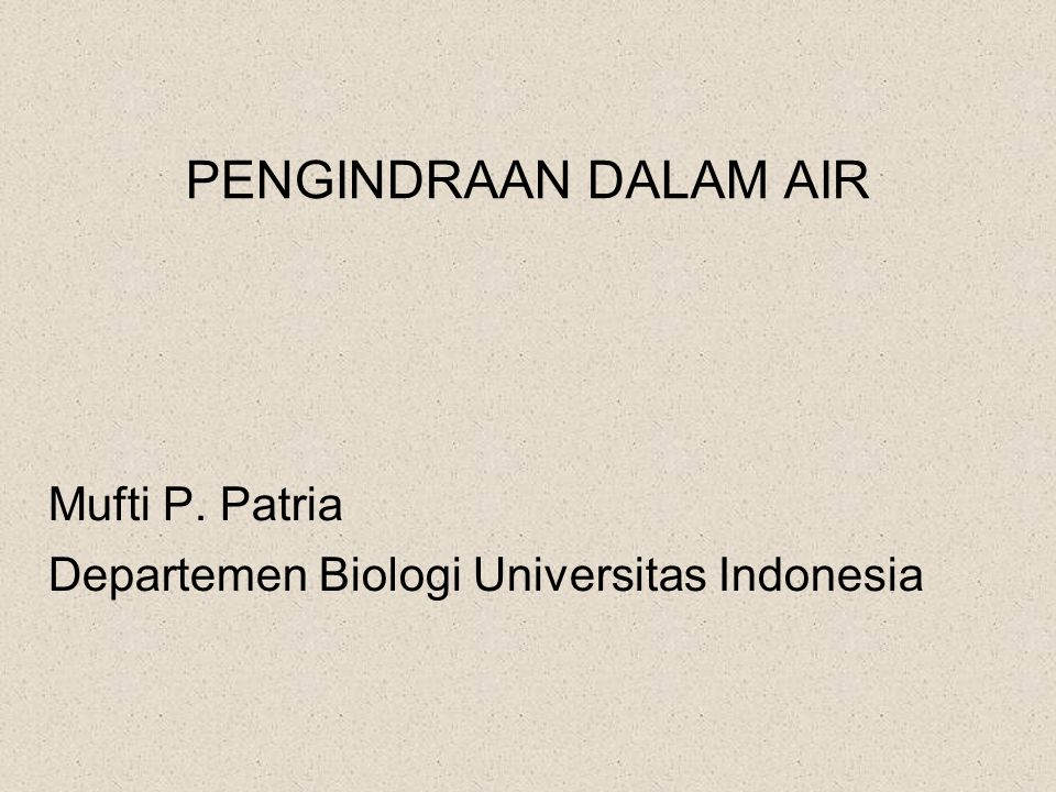 Mufti P. Patria Departemen Biologi Universitas Indonesia