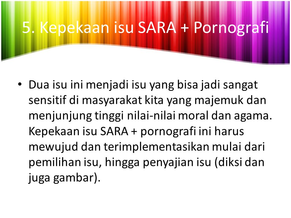 5. Kepekaan isu SARA + Pornografi