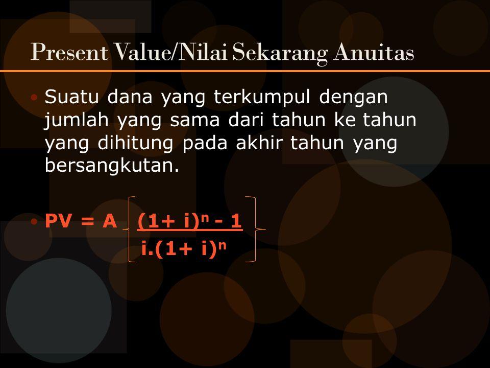 Present Value/Nilai Sekarang Anuitas