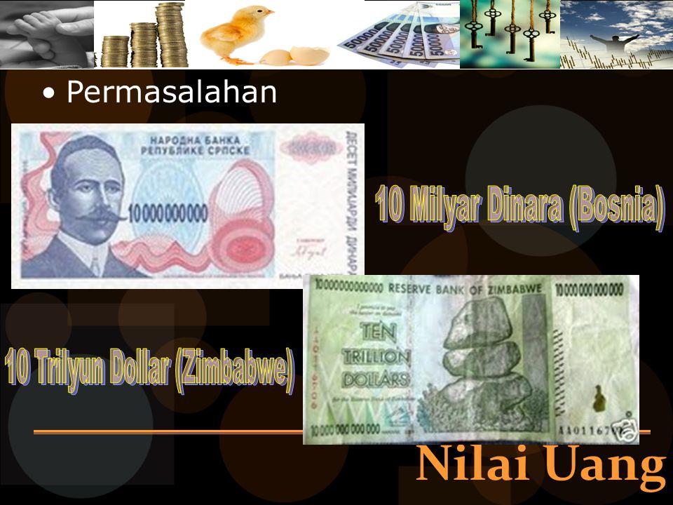 Nilai Uang 10 Milyar Dinara (Bosnia) 10 Trilyun Dollar (Zimbabwe)