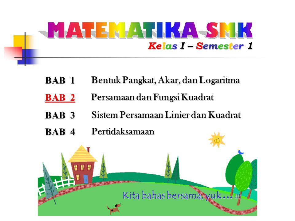 MATEMATIKA SMK Kelas I – Semester 1 BAB 1