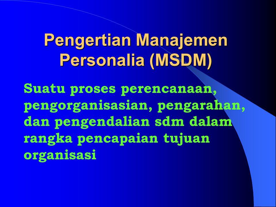 Pengertian Manajemen Personalia (MSDM)