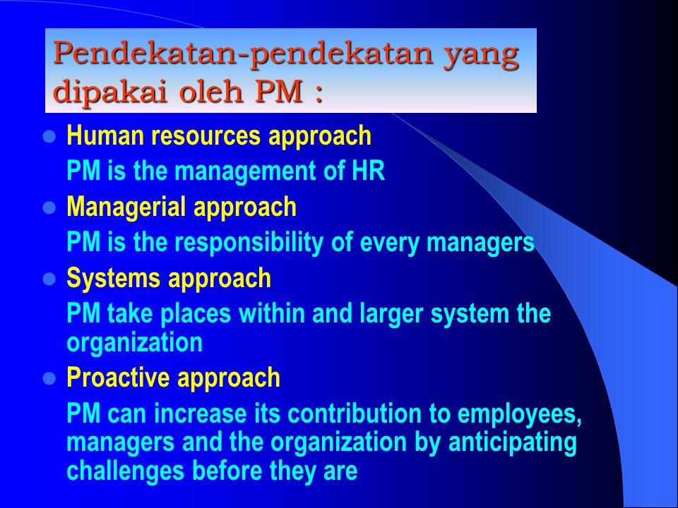 Pendekatan-pendekatan yang dipakai oleh PM :