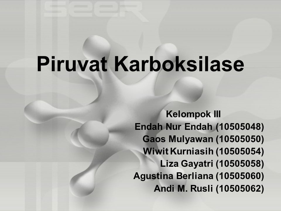 Piruvat Karboksilase Kelompok III Endah Nur Endah (10505048)