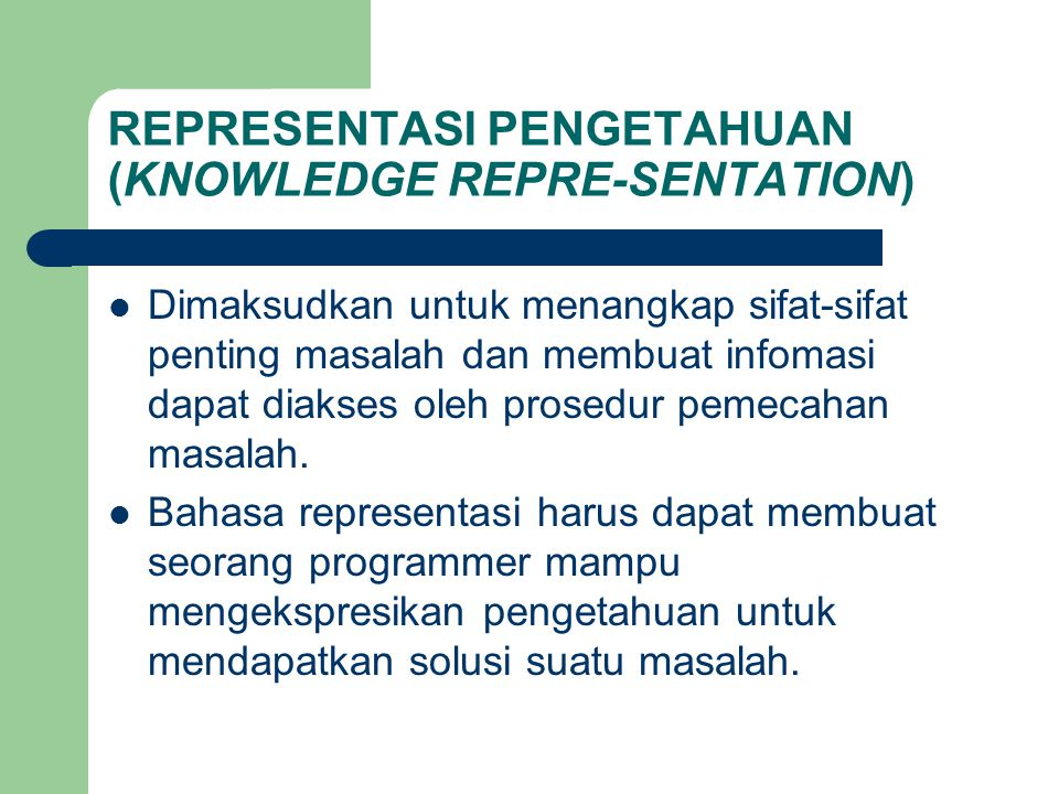 REPRESENTASI PENGETAHUAN (KNOWLEDGE REPRE-SENTATION)