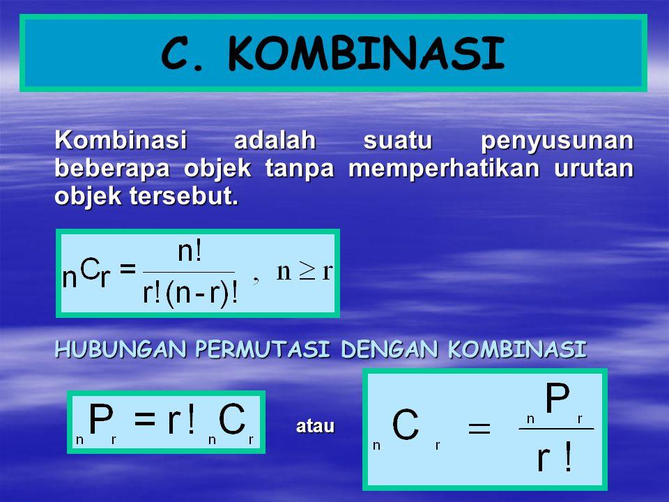 C. KOMBINASI Kombinasi adalah suatu penyusunan beberapa objek tanpa memperhatikan urutan objek tersebut.