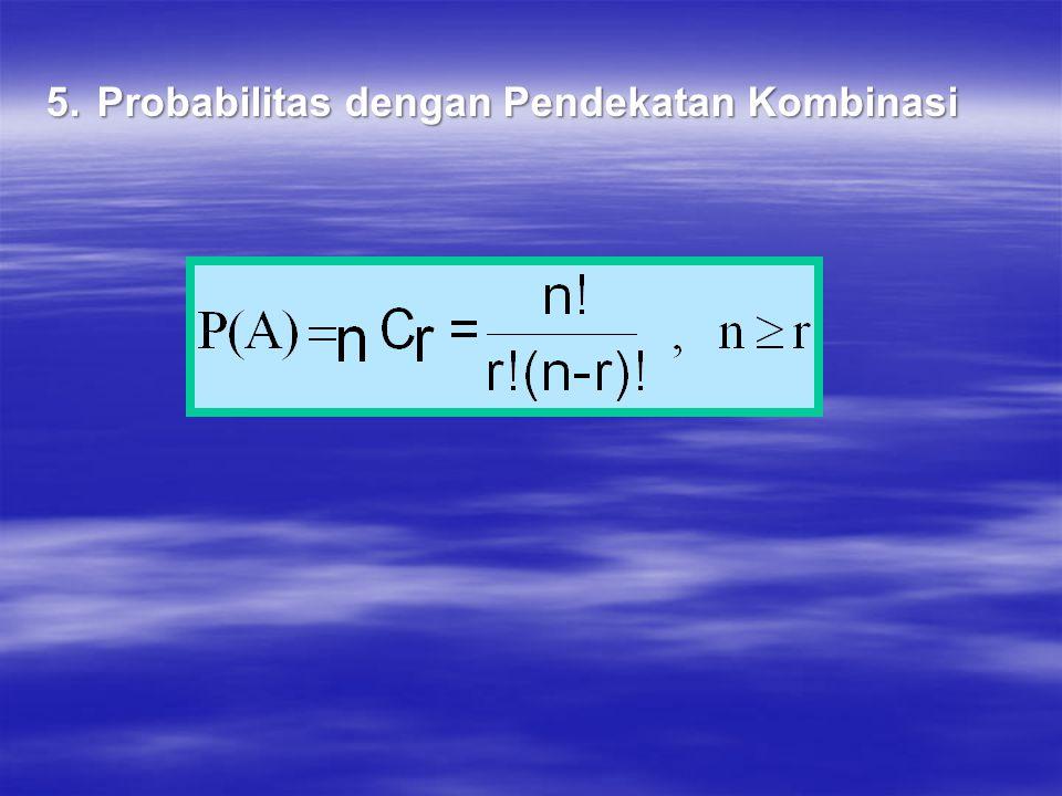 5. Probabilitas dengan Pendekatan Kombinasi