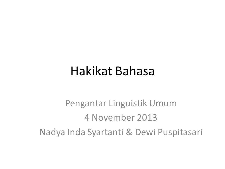 Hakikat Bahasa Pengantar Linguistik Umum 4 November 2013