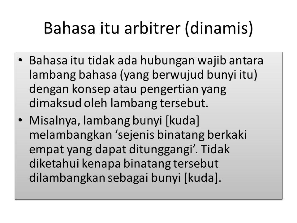 Bahasa itu arbitrer (dinamis)
