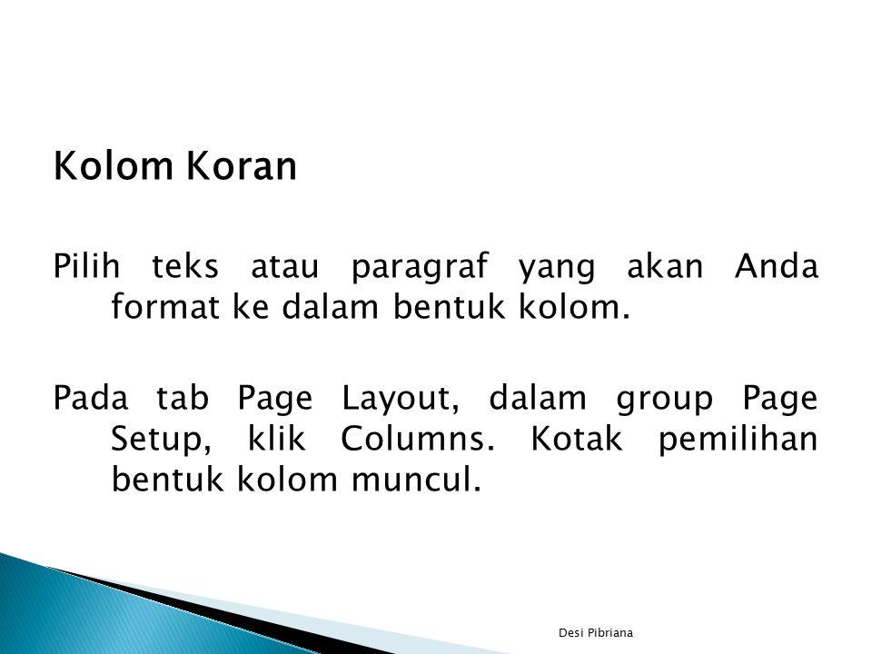 Kolom Koran Pilih teks atau paragraf yang akan Anda format ke dalam bentuk kolom.