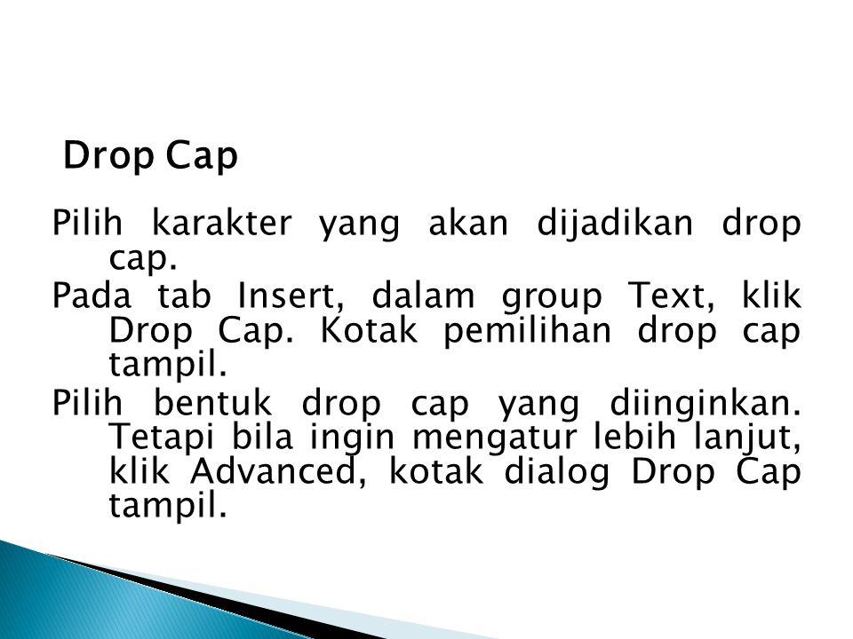 Drop Cap Pilih karakter yang akan dijadikan drop cap.
