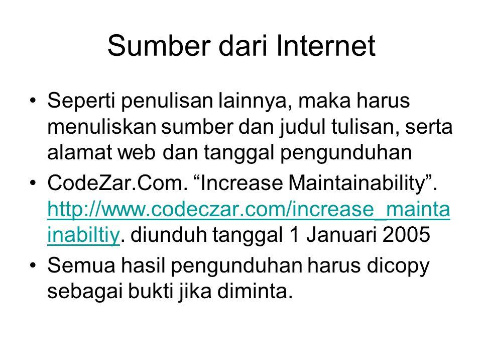 Sumber dari Internet Seperti penulisan lainnya, maka harus menuliskan sumber dan judul tulisan, serta alamat web dan tanggal pengunduhan.