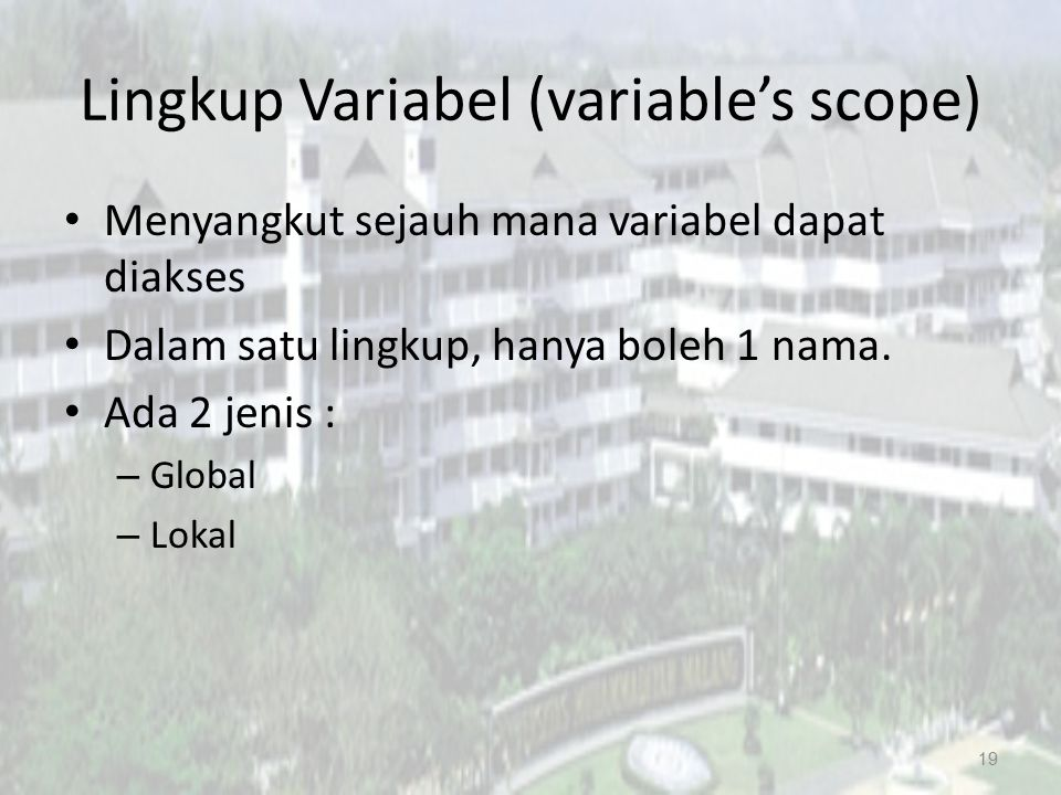 Lingkup Variabel (variable's scope)