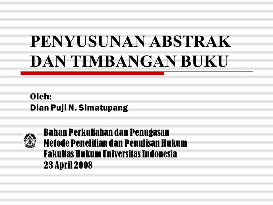PENYUSUNAN ABSTRAK DAN TIMBANGAN BUKU Oleh: Dian Puji N. Simatupang