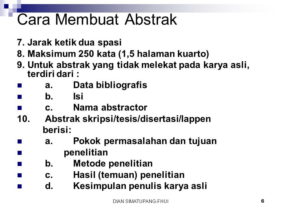 Cara Membuat Abstrak 7. Jarak ketik dua spasi