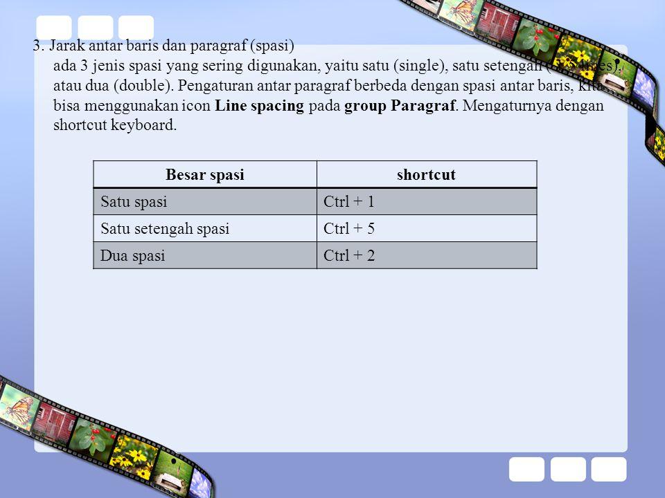 3. Jarak antar baris dan paragraf (spasi)