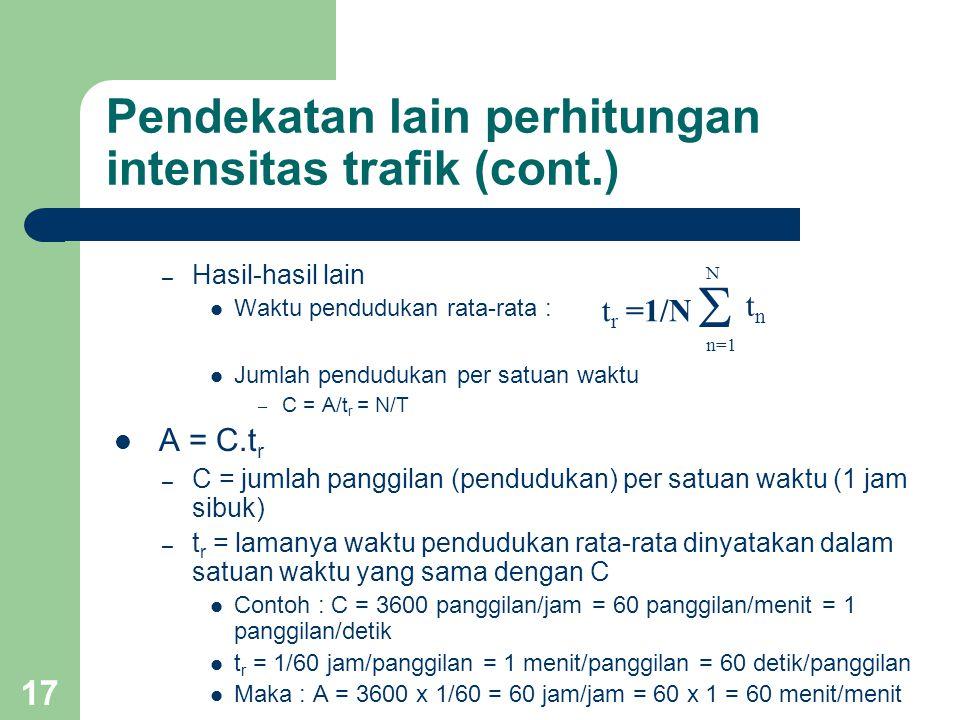 Pendekatan lain perhitungan intensitas trafik (cont.)