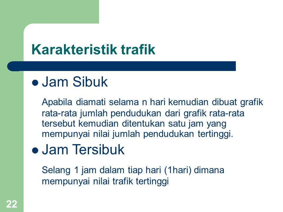 Karakteristik trafik Jam Sibuk.