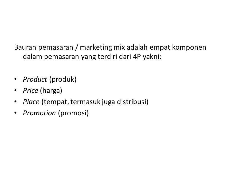 Bauran pemasaran / marketing mix adalah empat komponen dalam pemasaran yang terdiri dari 4P yakni: