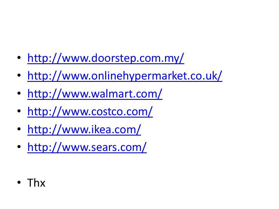 http://www.doorstep.com.my/ http://www.onlinehypermarket.co.uk/ http://www.walmart.com/ http://www.costco.com/