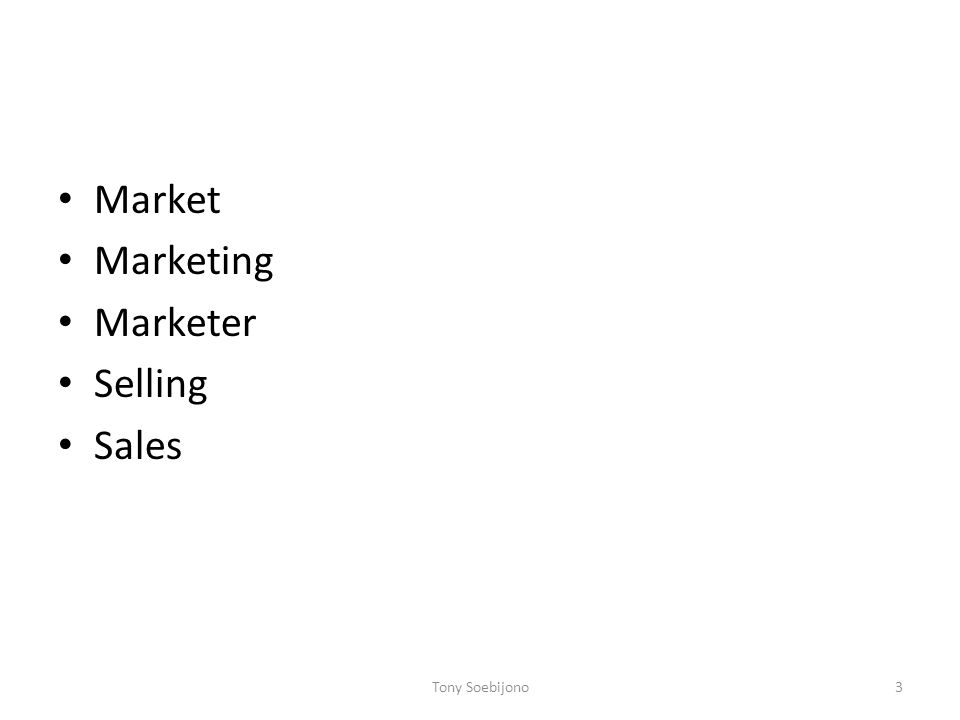 Market Marketing Marketer Selling Sales Tony Soebijono