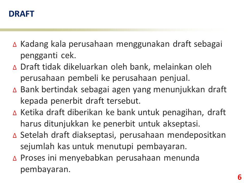 DRAFT Kadang kala perusahaan menggunakan draft sebagai pengganti cek.