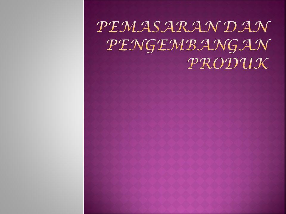 Pemasaran dan Pengembangan Produk