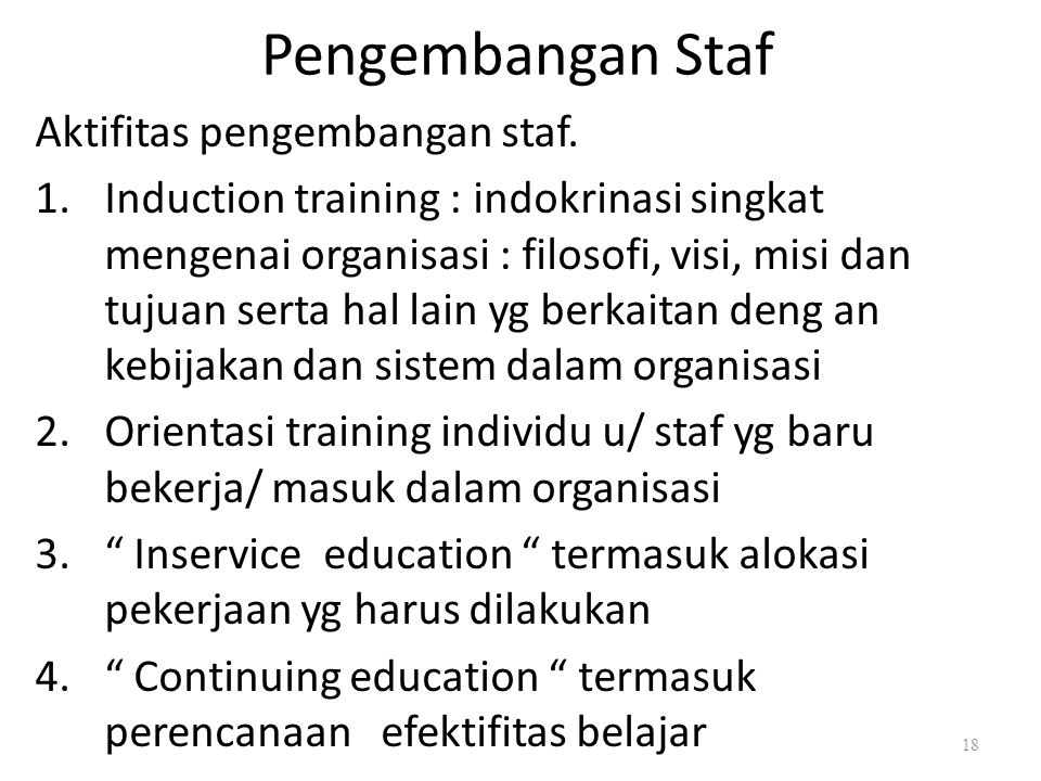 Pengembangan Staf Aktifitas pengembangan staf.