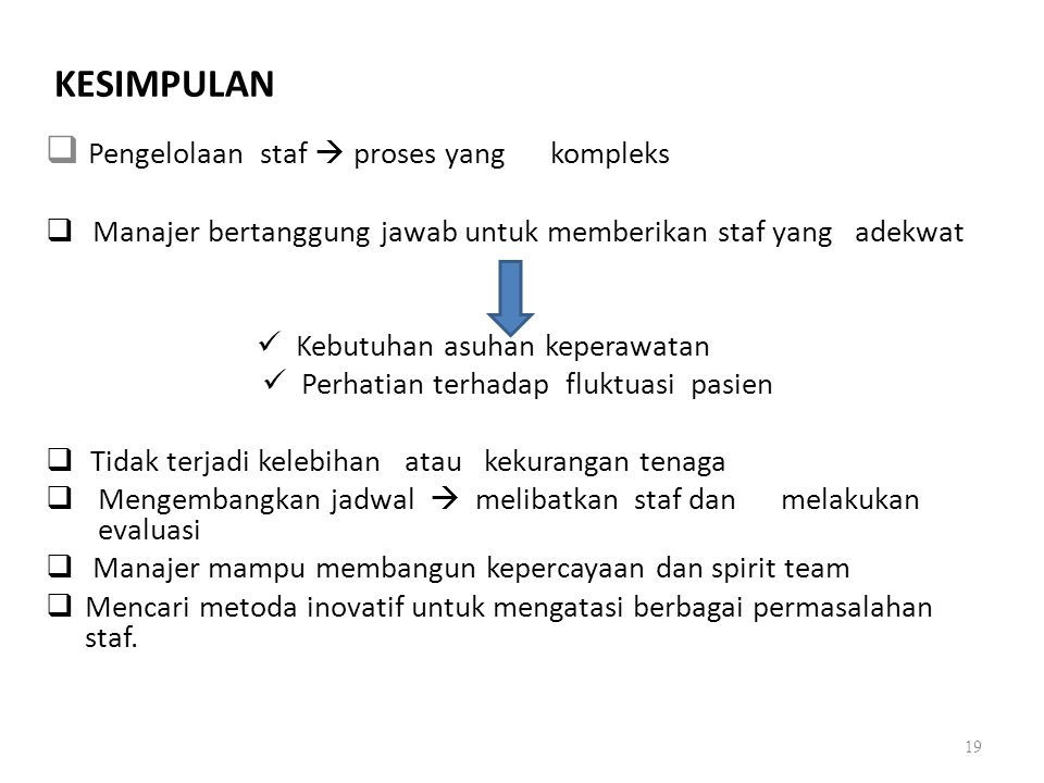 KESIMPULAN Pengelolaan staf  proses yang kompleks