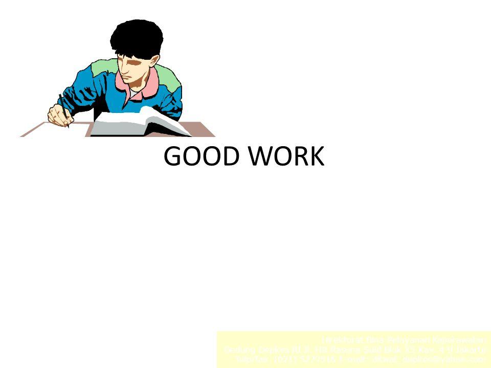 GOOD WORK Direktorat Bina Pelayanan Keperawatan