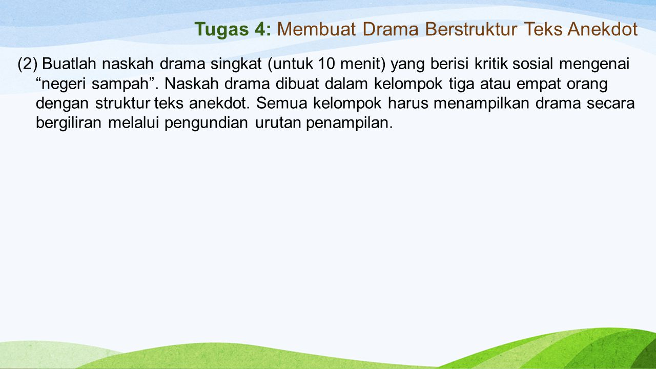 Tugas 4: Membuat Drama Berstruktur Teks Anekdot