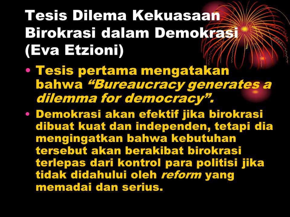 Tesis Dilema Kekuasaan Birokrasi dalam Demokrasi (Eva Etzioni)