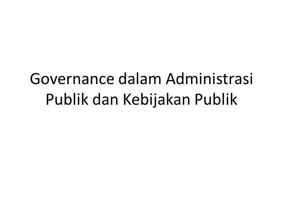 Governance dalam Administrasi Publik dan Kebijakan Publik