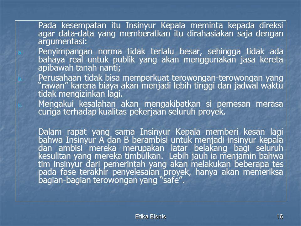 Pada kesempatan itu Insinyur Kepala meminta kepada direksi agar data-data yang memberatkan itu dirahasiakan saja dengan argumentasi: