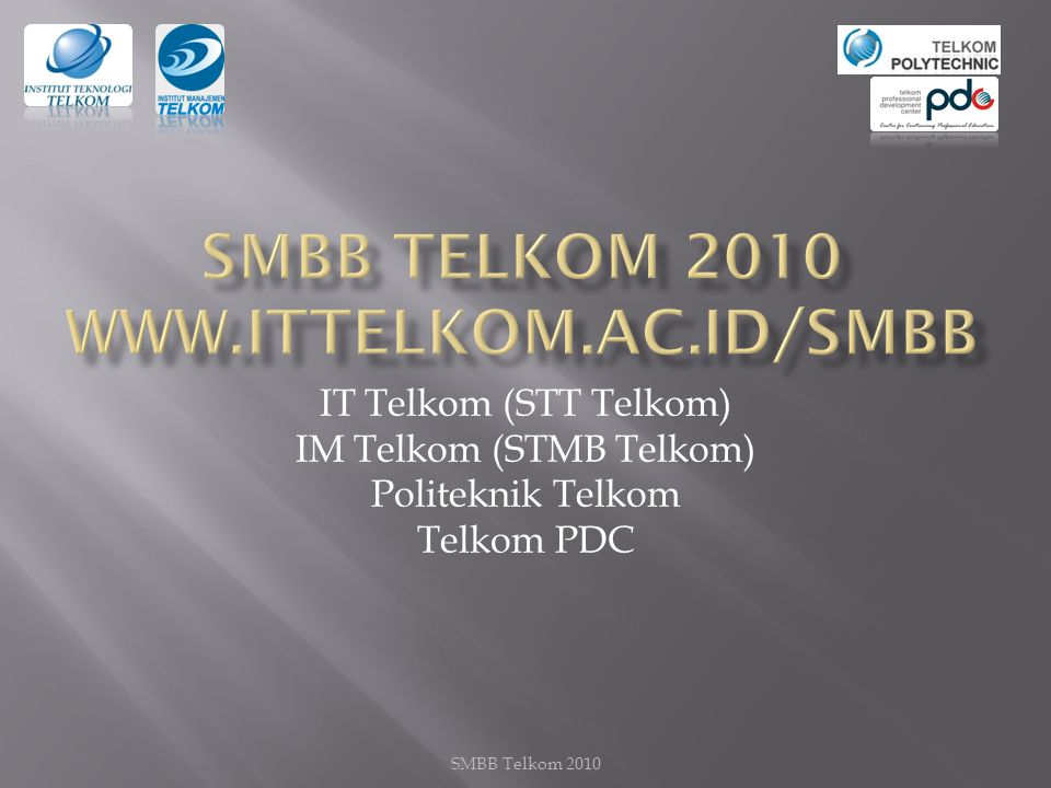 SMBB Telkom 2010 www.ittelkom.ac.id/smbb