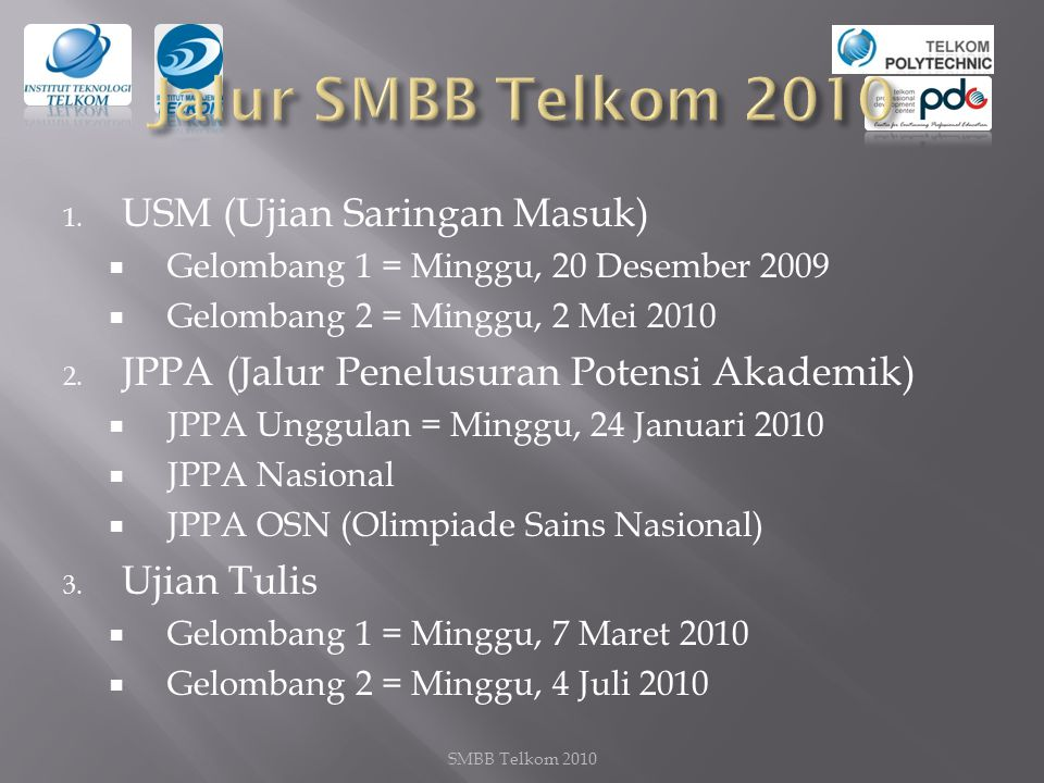 Jalur SMBB Telkom 2010 USM (Ujian Saringan Masuk)