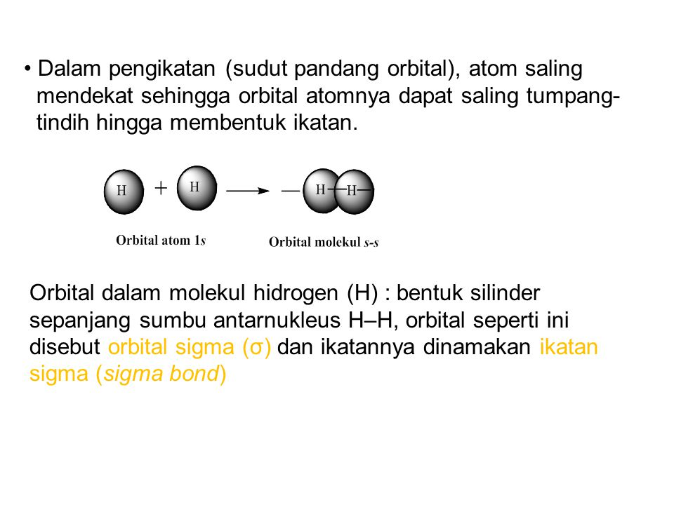 Dalam pengikatan (sudut pandang orbital), atom saling