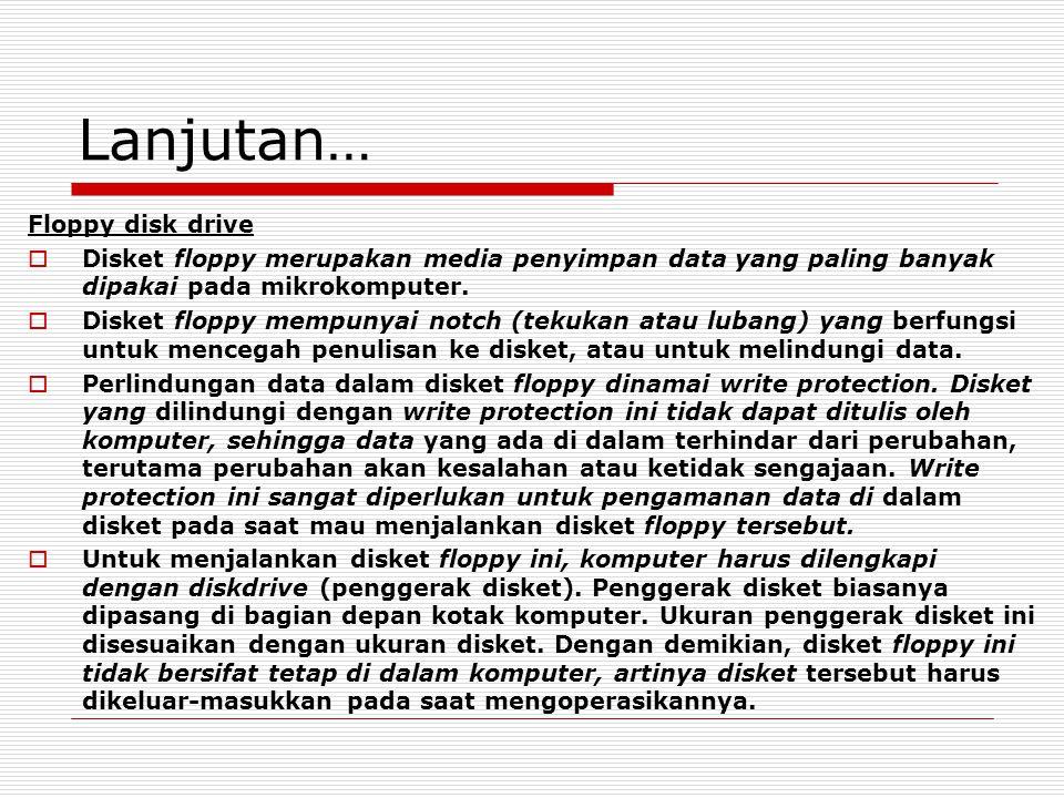 Lanjutan… Floppy disk drive