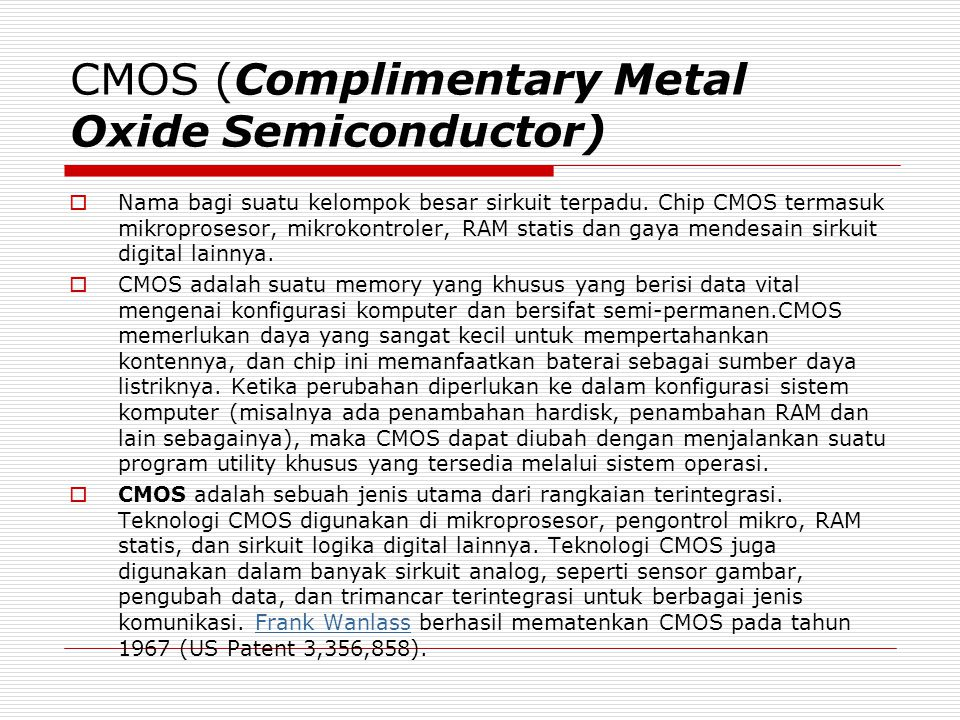 CMOS (Complimentary Metal Oxide Semiconductor)