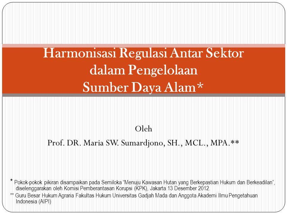 Harmonisasi Regulasi Antar Sektor dalam Pengelolaan Sumber Daya Alam*