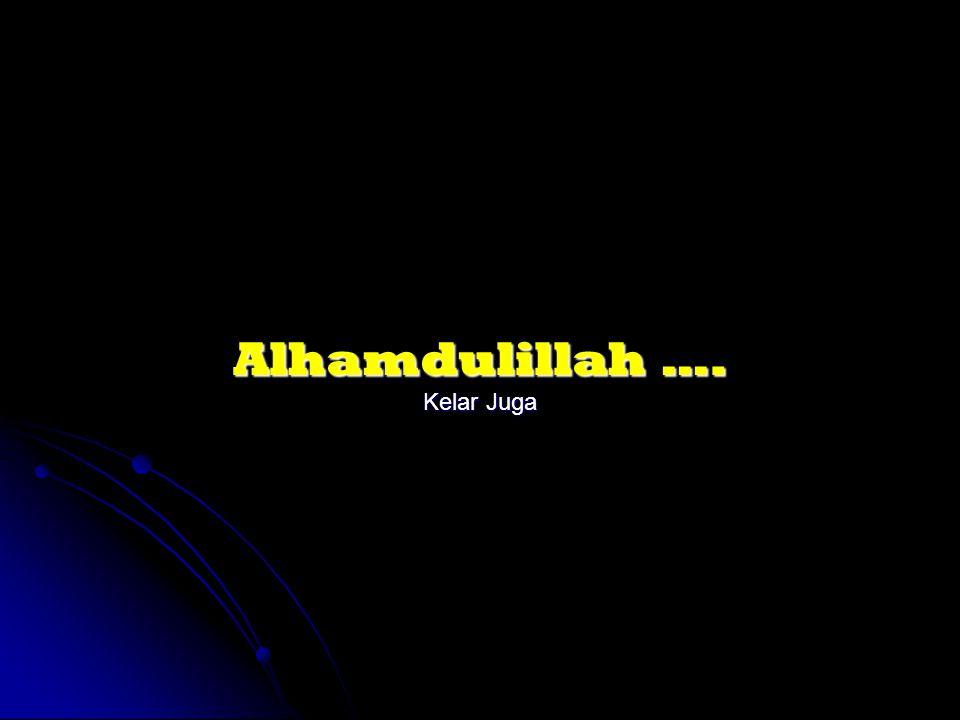 Alhamdulillah …. Kelar Juga