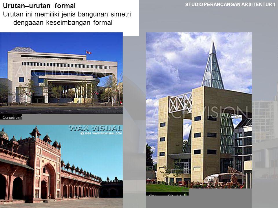 Urutan–urutan formal Urutan ini memiliki jenis bangunan simetri dengaaan keseimbangan formal