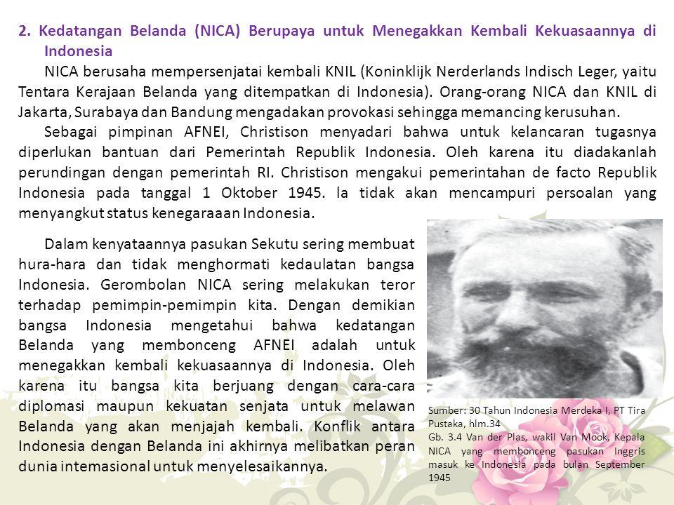 2. Kedatangan Belanda (NICA) Berupaya untuk Menegakkan Kembali Kekuasaannya di Indonesia