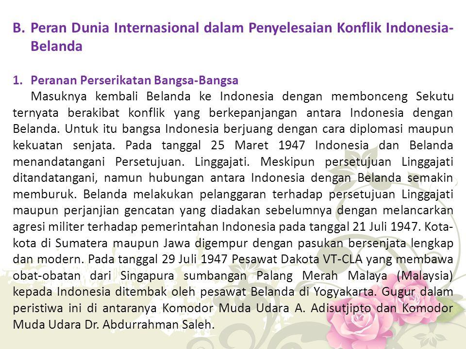 B. Peran Dunia Internasional dalam Penyelesaian Konflik Indonesia-Belanda
