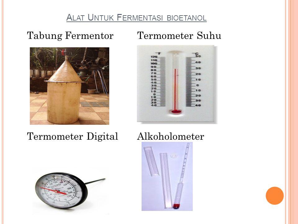 Alat Untuk Fermentasi bioetanol