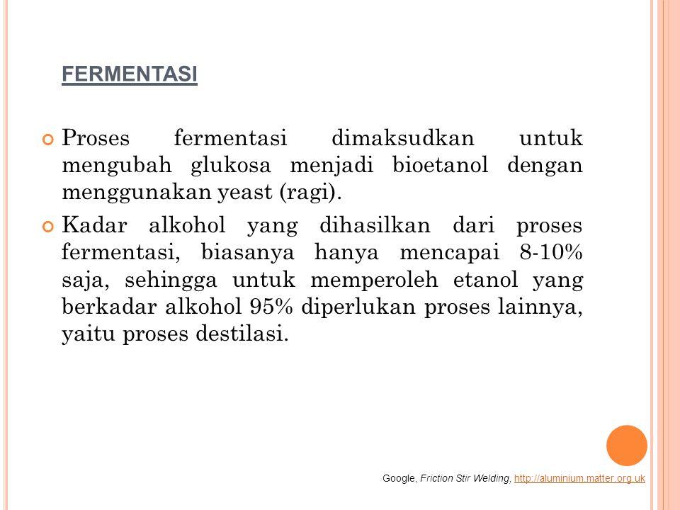 fermentasi Proses fermentasi dimaksudkan untuk mengubah glukosa menjadi bioetanol dengan menggunakan yeast (ragi).